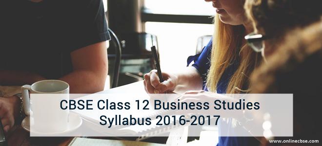 CBSE Class 12 Business Studies Syllabus 2016-2017